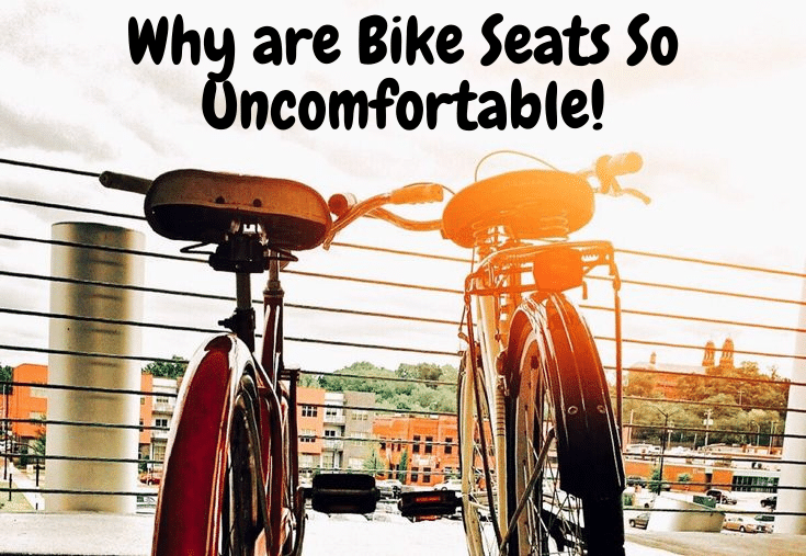 Why are Bike Seats So Uncomfortable